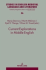 Image for Current Explorations in Middle English : Selected papers from the 10th International Conference on Middle English (ICOME), University of Stavanger, Norway, 2017