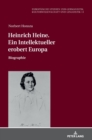 Image for Heinrich Heine. Ein Intellektueller Erobert Europa : Biographie