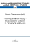 Image for Teaching the Bard Today - Shakespeare-Didaktik in Forschung und Lehre