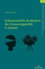 Image for Dokumentarfilm ALS Medium Der Erinnerungspolitik in Spanien