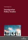 Image for Immigration Policy Studies: Theoretical and Empirical Migration Researches