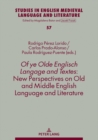 Image for Of Ye Olde Englisch Langage and Textes: New Perspectives on Old and Middle English Language and Literature