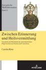 Image for Zwischen Erinnerung und Heilsvermittlung; Visualitat und Medialitat der mittelalterlichen Pilgerzeichen aus Aachen und Canterbury