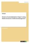 Image for Moderne Kostenkalkulation : Target Costing. Marktorientiertes Zielkostenmanagement