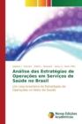 Image for Analise Das Estrategias de Operacoes Em Servicos de Saude No Brasil