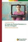 Image for A Tutela da Pessoa Humana e o Direito a Imagem