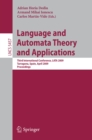Image for Language and Automata Theory and Applications: Third International Conference, LATA 2009, Tarragona, Spain, April 2-8, 2009. Proceedings : 5457
