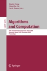 Image for Algorithms and Computation: 20th International Symposium, ISAAC 2009, Honolulu, Hawaii, USA, December 16-18, 2009. Proceedings : 5878