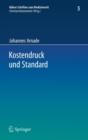 Image for Kostendruck Und Standard : Zu Den Auswirkungen Finanzieller Zwange Auf Den Standard Sozialversicherungsrechtlicher Leistungen Und Den Haftungsrechtlichen Behandlungsstandard
