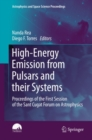 Image for High-energy emission from pulsars and their systems: proceedings of the first session of the Sant Cugat Forum on High-Energy and Particle Astrophysics