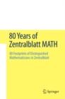 Image for 80 Years of Zentralblatt MATH: 80 Footprints of Distinguished Mathematicians in Zentralblatt