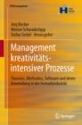 Image for Management kreativitatsintensiver Prozesse: Theorien, Methoden, Software und deren Anwendung in der Fernsehindustrie