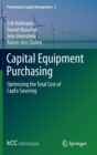 Image for Capital equipment purchasing  : optimizing the total cost of CapEx sourcing