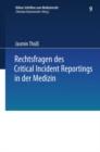 Image for Rechtsfragen des Critical Incident Reportings in der Medizin: Unter besonderer Berucksichtigung krankenhausinterner Fehlermeldesysteme : 9