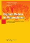 Image for Digitale Medien Im Unternehmen: Perspektiven Des Betrieblichen Einsatzes Von Neuen Medien