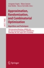 Image for Approximation, Randomization, and Combinatorial Optimization. Algorithms and Techniques: 15th International Workshop, APPROX 2012, and 16th International Workshop, RANDOM 2012, Cambridge, MA, USA, August 15-17, 2012, Proceedings : 7408