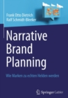 Image for Narrative Brand Planning: Wie Marken zu echten Helden werden