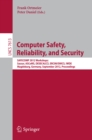 Image for Computer Safety, Reliability, and Security: SAFECOMP 2012 Workshops: Sassur, ASCoMS, DESEC4LCCI, ERCIM/EWICS, IWDE, Magdeburg, Germany, September 25-28, 2012, Proceedings : 7613