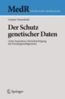 Image for Der Schutz genetischer Daten: Unter besonderer Berucksichtigung des Gendiagnostikgesetzes
