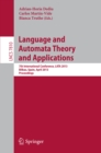 Image for Language and automata theory and applications: 9th International Conference, Lata 2015, Nice, France, March 2-6, 2015, proceedings : 8977
