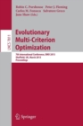 Image for Evolutionary Multi-Criterion Optimization : 7th International Conference, EMO 2013, Sheffield, UK, March 19-22, 2013. Proceedings