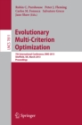Image for Evolutionary Multi-Criterion Optimization: 7th International Conference, EMO 2013, Sheffield, UK, March 19-22, 2013. Proceedings : 7811