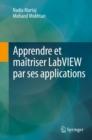 Image for Apprendre et maitriser LabVIEW par ses applications