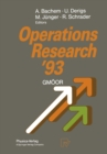 Image for Operations Research '93: Extended Abstracts of the 18th Symposium on Operations Research held at the University of Cologne September 1-3, 1993