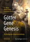 Image for Gotter - Gene - Genesis : Die Biologie Der Religionsentstehung