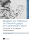 """Image for Publizistik und Politisierung der Frauenbewegung in der wilhelminischen Epoche: die Zeitschrift """"Die Frau"""" (1893-1914) : Diskurs und Rhetorik : Band 29"""