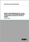 Image for Quality of knowledge management  : a case study of impact if knowledge management on employees development in the city of Jodhpur