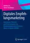 Image for Digitales Empfehlungsmarketing: Konzeption, Theorien und Determinanten zur Glaubwurdigkeit des Electronic Word-of-Mouth (EWOM)