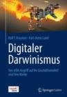 Image for Digitaler Darwinismus : Der stille Angriff auf Ihr Geschaftsmodell und Ihre Marke. Das Think!Book