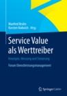 Image for Service Value als Werttreiber: Konzepte, Messung und Steuerung Forum Dienstleistungsmanagement
