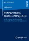 Image for Interorganizational Operations Management : Von Der Strategie Bis Zur Finanziellen Steuerung Der Performance in Supply Chains
