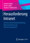 Image for Herausforderung Intranet: Zwischen Informationsvermittlung, Diskussionskultur und Wissensmanagement