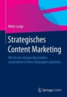 Image for Strategisches Content Marketing : Wie Sie die richtigen Botschaften systematisch in Ihren Zielgruppen platzieren