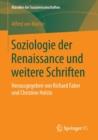 Image for Soziologie Der Renaissance Und Weitere Schriften : Herausgegeben Von Richard Faber Und Christine Holste