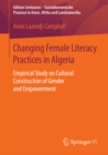 Image for Changing Female Literacy Practices in Algeria: Empirical Study on Cultural Construction of Gender and Empowerment