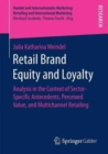 Image for Retail brand equity and loyalty  : analysis in the context of sector-specific antecedents, perceived value, and multichannel retailing