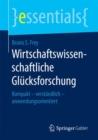 Image for Wirtschaftswissenschaftliche Glucksforschung : Kompakt - Verstandlich - Anwendungsorientiert