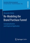 Image for Re-modeling the brand purchase funnel  : conceptualization and empirical application
