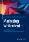 Image for Marketing Weiterdenken: Zukunftspfade fur eine marktorientierte Unternehmensfuhrung