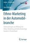 Image for Ethno-Marketing in Der Automobilbranche : Untersuchungen Zur Wirkung Von Ethno-Marketing Auf Turkischstammige Kunden in Deutschland