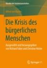 Image for Die Krisis des burgerlichen Menschen: Ausgewahlt und herausgegeben von Richard Faber und Christine Holste