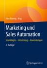 Image for Marketing- und Sales-Automation : Grundlagen - Tools - Umsetzung. Alles, was Sie wissen mussen