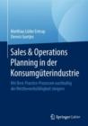 Image for Sales & Operations Planning in Der Konsumgüterindustrie: Mit Best-practice-prozessen Nachhaltig Die Wettbewerbsfähigkeit Steigern