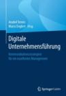 Image for Digitale Unternehmensfuhrung : Kommunikationsstrategien fur ein exzellentes Management