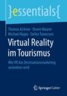 Image for Virtual Reality im Tourismus : Wie VR das Destinationsmarketing verandern wird