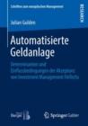 Image for Automatisierte Geldanlage : Determinanten und Einflussbedingungen der Akzeptanz von Investment Management FinTechs